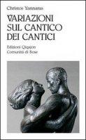 Variazioni sul Cantico dei cantici - Yannaras Christos