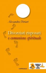 Copertina di 'Divorziati risposati. e comunione spirituale.'