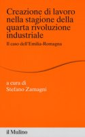 Creazione di lavoro nella stagione della quarta rivoluzione industriale. Il caso dell'Emilia Romagna
