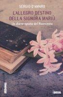 L' allegro destino della signora Mariu. Un diario ignoto del Novecento - D'Amaro Sergio