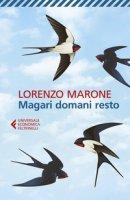 Magari domani resto - Marone Lorenzo