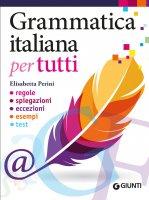Grammatica italiana per tutti - Elisabetta Perini