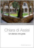 Chiara d'Assisi - Chiara G. Cremaschi