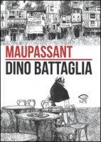 Maupassant - Battaglia Dino