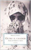 Oltre il chador. Iran in bianco e nero - Croce Marcella