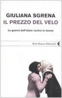 Il prezzo del velo. La guerra dell'Islam contro le donne - Sgrena Giuliana