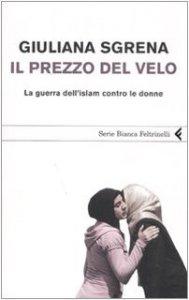 Copertina di 'Il prezzo del velo. La guerra dell'Islam contro le donne'