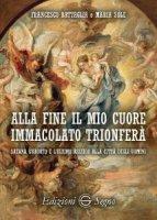 Alla fine il mio Cuore Immacolato Trionferà - Francesco Battaglia, Maria Sole