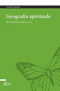 Copertina di 'Geografia spirituale. Al tramonto della vita'