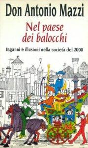 Copertina di 'Nel paese dei balocchi. Inganni e illusioni nella società del 2000'