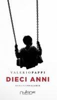 Dieci anni - Pappi Valerio