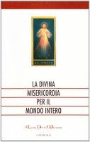 La divina misericordia per il mondo intero - AA.VV.