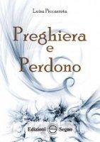 Preghiera e Perdono - Luisa Piccarreta