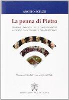 Penna di Pietro. Storia e cronaca della comunicazione vaticana dal Concilio a papa Francesco (La) - Angelo Scelzo