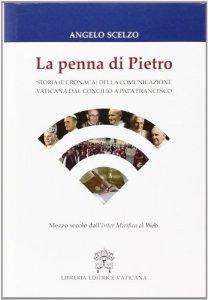 Copertina di 'Penna di Pietro. Storia e cronaca della comunicazione vaticana dal Concilio a papa Francesco (La)'