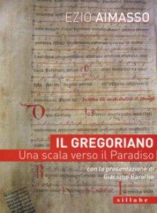 Copertina di 'Il Gregoriano. Una scala verso il Paradiso'