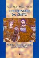 Conquistato da Cristo - Mori Chiara, Righelli Osvaldo