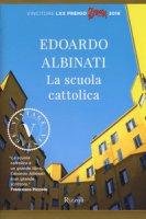 La scuola cattolica - Albinati Edoardo