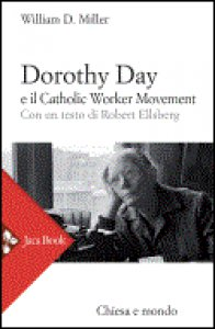 Copertina di 'Dorothy Day e il Catholic worker movement'