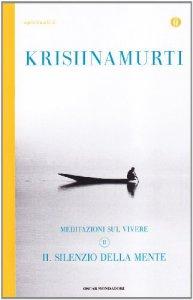 Copertina di 'Il silenzio della mente. Meditazioni sul vivere'