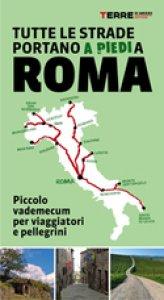Copertina di 'Tutte le strade portano (a piedi) a Roma'