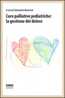 Cure palliative pediatriche: la gestione del dolore