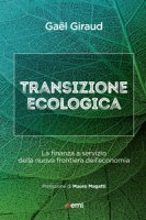 Transizione ecologica, istruzioni per l'uso - Gael Giraud
