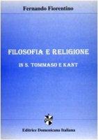 Filosofia e religione in S. Tommaso e Kant - Fiorentino Fernando