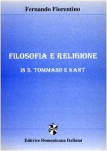 Copertina di 'Filosofia e religione in S. Tommaso e Kant'