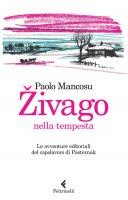 Živago nella tempesta - Paolo Mancosu