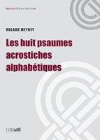 Huit psaumes acrostiches alphabétiques. (Le) - Roland Meynet
