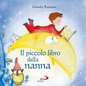 Il piccolo libro della nanna - Jolanda Restano
