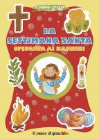 La settimana santa spiegata ai bambini - Serena Gigante