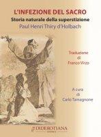 L' infezione del sacro. Storia naturale della superstizione - Thiry d'Holbach Paul Henri