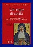 Un rogo di carità - Paola Resta, Loredana Tiraboschi, Anna Maria Villa