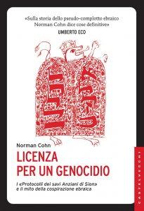 Copertina di 'Licenza per un genocidio. «I Protocolli dei savi anziani di Sion» e il mito della cospirazione ebraica.'