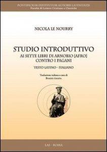 Copertina di 'Studio introduttivo ai sette libri di Arnobio (Afro) contro i pagani'