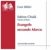 Evangelo secondo Marco - Sabino Chialà
