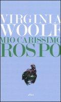 Mio carissimo rospo. Lettere dal 1888 al 1900 - Woolf Virginia