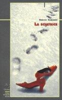 La sciatrice - Camanni Enrico