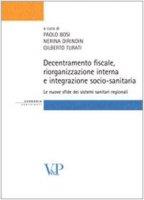 Decentramento fiscale, riorganizzazione interna e integrazione socio-sanitaria: le nuove sfide dei sistemi sanitari regionali