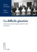 La difficile giustizia - Marco De Paolis, Paolo Pezzino