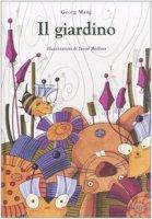 Il giardino - Maag Georg, Bedino Irene
