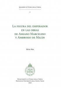 Copertina di 'La figura del emperador en las obras de Amiano Marcelino y Ambrosio de Milán'