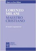 Lorenzo Milani maestro cristiano - Lagomarsini Sandro