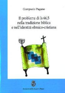 Copertina di 'Il problema di Is 66,5 nella tradizione biblica e nell'identità ebraico-cristiana'