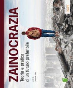 Copertina di 'Zainocrazia. Teoria e pratica di un futuro preferibile'