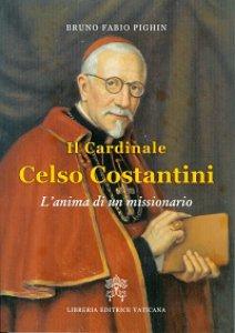 Copertina di 'Il Cardinale Celso Costantini'