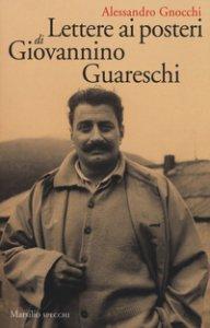 Copertina di 'Lettere ai posteri di Giovannino Guareschi'