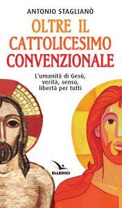 Copertina di 'Oltre il cattolicesimo convenzionale'